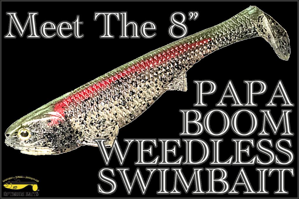 """8"""" PAPA BOOM WEEDLESS SWIMBAIT"""